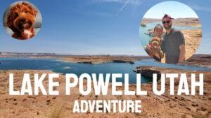 Lake Powell Utah Adventure