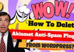 How to Delete Akismet Anti-Spam Plugin